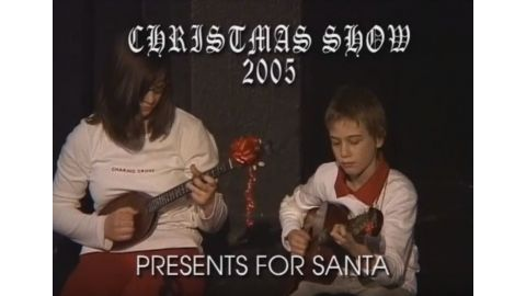 Christmas Show - Presents for Santa 2005